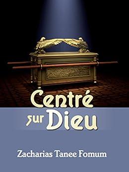 Centré Sur Dieu (French Edition) by [Fomum, Zacharias Tanee]