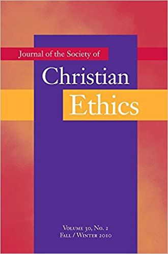 Book Journal of the Society of Chrisitan Ethics 2010 : Fall/Winter No. 30, Pt. 2 (Journal of the Society of Christian Ethics)