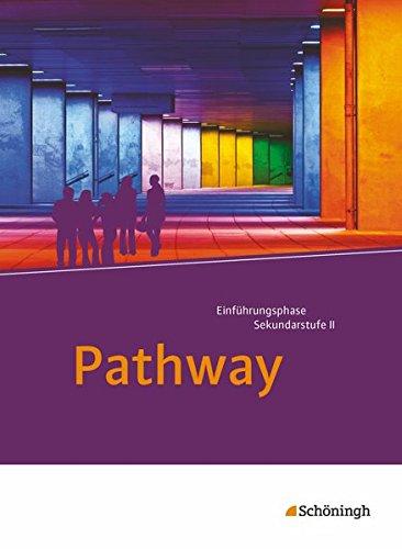 Pathway und Pathway Advanced: Pathway - Lese- und Arbeitsbuch Englisch zur Einführung in die gymnasiale Oberstufe - Neubearbeitung: Schülerband: mit Filmanalyse-Software auf CD-ROM