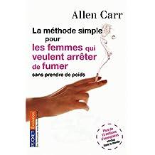 La méthode simple pour les femmes qui veulent arrêter de fumer (Evolution) (French Edition)