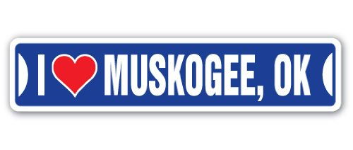 I LOVE MUSKOGEE, OKLAHOMA Street Sign ok city state us wall road décor ()