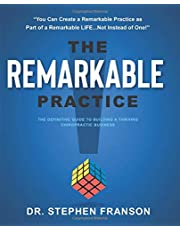 The Remarkable Practice: The Definitive Guide to Building a Thriving Chiropractic Business