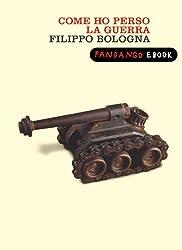 Come ho perso la guerra (Italian Edition)