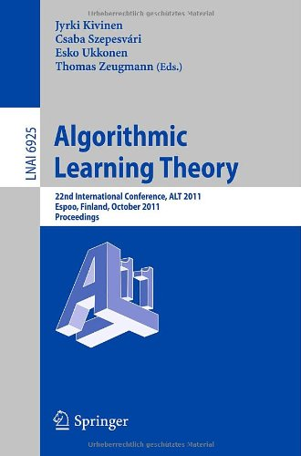 Algorithmic Learning Theory by Csaba Szepesvári , Esko Ukkonen , Jyrki Kivinen , Thomas Zeugmann, Publisher : Springer