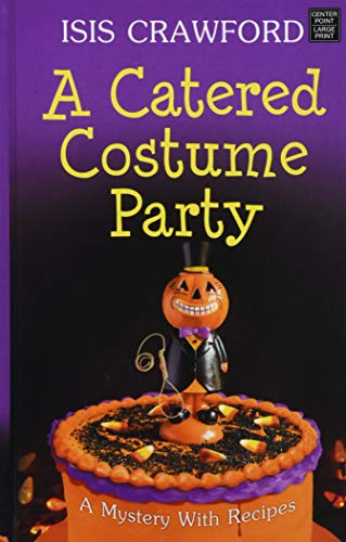 A Catered Costume Party (Mysteries With Recipes)