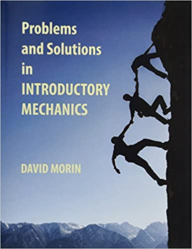 Problems and solutions in introductory mechanics david j morin problems and solutions in introductory mechanics david j morin 9781482086928 amazon books fandeluxe Images