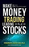 Make Money Trading Leading Stocks: How to use FREE tools and resources to trade any Stock Market of the world