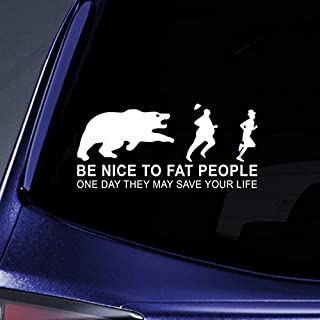 """Bargain Max Decals - Be Nice to Fat People - They May Save Your Life Sticker Decal Notebook Car Laptop 8"""" (White)"""