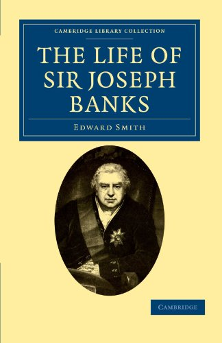 The Life of Sir Joseph Banks: President of the Royal Society, with Some Notices of his Friends and Contemporaries (Cambr