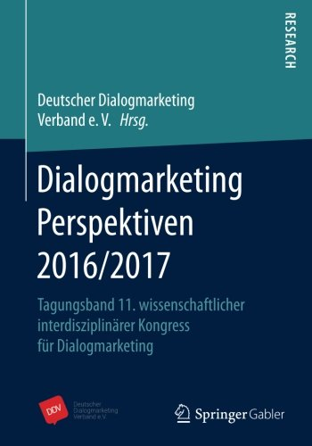Dialogmarketing Perspektiven 2016/2017: Tagungsband 11. wissenschaftlicher interdisziplinärer Kongress für Dialogmarketing (German Edition) by Springer Gabler