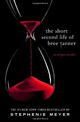 The Short Second Life of Bree Tanner: An Eclipse Novella (The Twilight Saga)