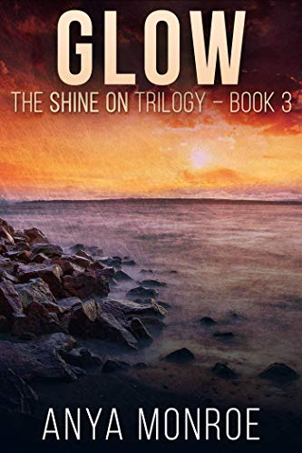 Glow (The Shine On Trilogy Book 3)