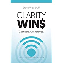 Clarity Wins: Get Heard. Get Referred.