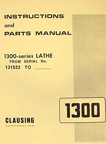 CLAUSING 1300, 1301 Metal Lathe Operator & Parts Manual SH ()