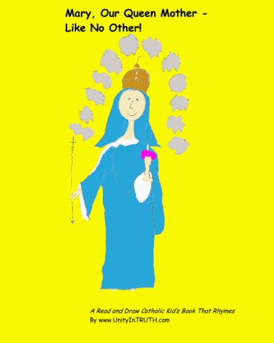 Download Mary, Our Queen Mother - Like No Other!: A Read And Draw Catholic Kid's Book That Rhymes pdf epub