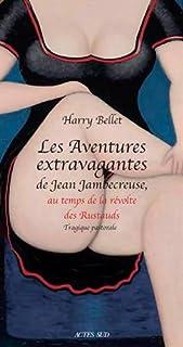 Les aventures extravagantes de Jean Jambecreuse, au temps de la révolte des Rustauds [2]