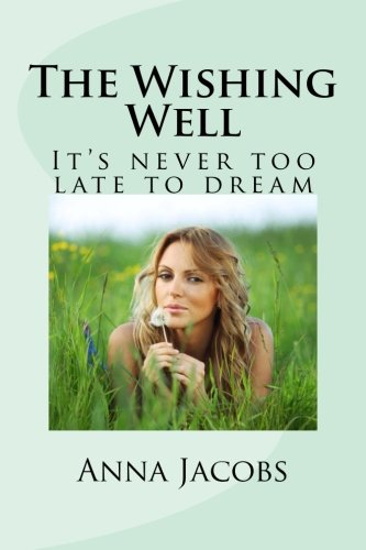 (The Wishing Well: It's never too late to dream)