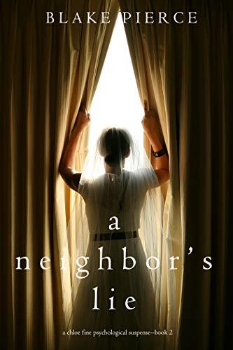 A Neighbor's Lie (A Chloe Fine Psychological Suspense Mystery—Book 2)