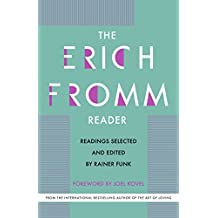 The Erich Fromm Reader: Readings Selected and Edited by Rainer Funk