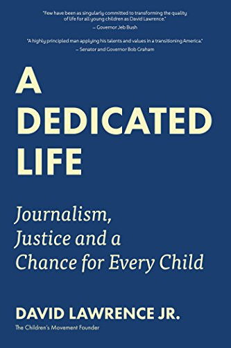 A Dedicated Life: Journalism, Justice and a Chance for Every Child (University Press Miami)