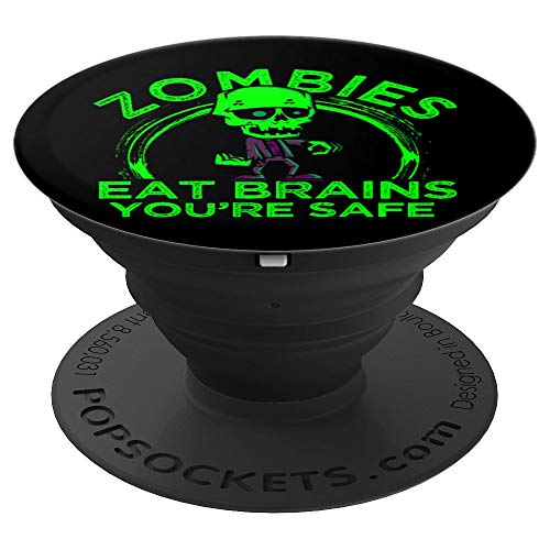 Halloween Zombies Eat Brains You're Safe Zombie - PopSockets Grip and Stand for Phones and Tablets]()