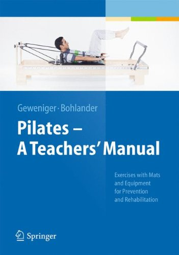 (Pilates - A Teachers' Manual: Exercises with Mats and Equipment for Prevention and Rehabilitation)