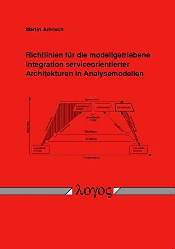 Download Richtlinien Fur Die Modellgetriebene Integration Serviceorientierter Architekturen in Analysemodellen (German Edition) PDF
