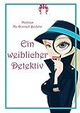 img - for Ein weiblicher Detektiv: Roman (German Edition) book / textbook / text book