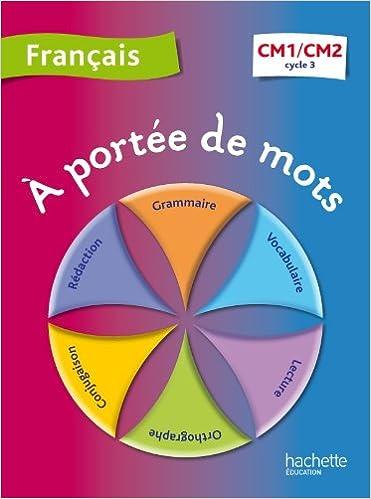 Francais Cm1 Cm2 A Portee De Mots Janine Leclec H Lucas