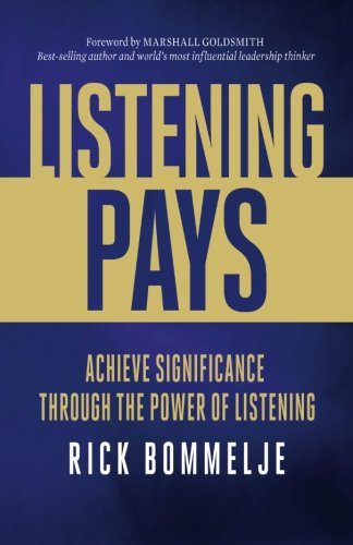 Listening Pays: Achieve Significance through the Power of Listening