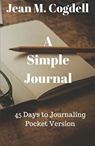 A Simple Journal: 45 Days to Journaling Pocket Version