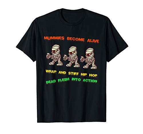Alive Not Dead Halloween Party (Mummies Dead And Alive Wrap Hip Hop Action Mummy Figures Pun)