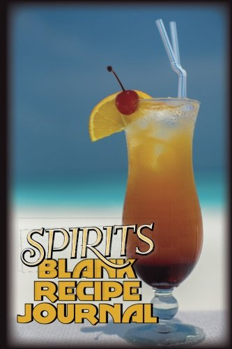 """Read Online Spirits Blank Recipe Journal: Drink Recipe Journal or Bartender Book 50 Pages 6""""x9"""" Matte Cover Finish Book 08 PDF ePub book"""