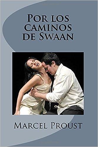 Por los caminos de Swaan (Spanish Edition): Marcel Proust, Libreros, Pedro Salinas: 9781507804438: Amazon.com: Books