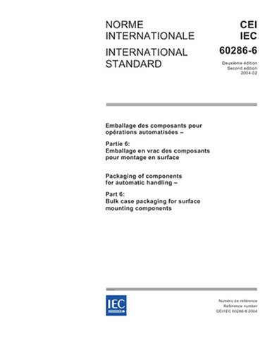 Download IEC 60286-6 Ed. 2.0 b:2004, Packaging of components for automatic handling - Part 6: Bulk case packaging for surface mounting components pdf epub