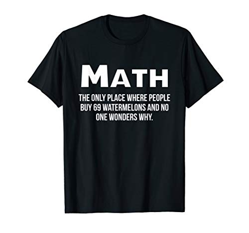 Math The Only Place Where No One Asks Why Funny Joke Teacher ()