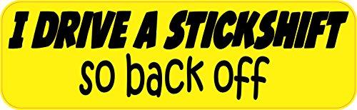 10in x 3in Back Off I Drive A Stickshift Bumper (Drive Shift)