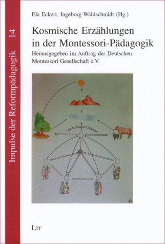 Kosmische Erzählungen in der Montessori-Pädagogik: Herausgegeben im Auftrag der Deutschen Montessori-Gesellschaft e.V.
