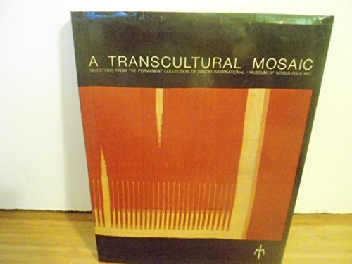 A Transcultural Mosaic: Selections Form the Permanent Collection of Mingei International/Museum of World Folk Art (1993-06-24)