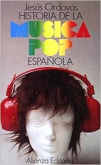 Historia de la música pop española El Libro De Bolsillo Lb: Amazon.es: Ordovas Blasco, Jesús: Libros