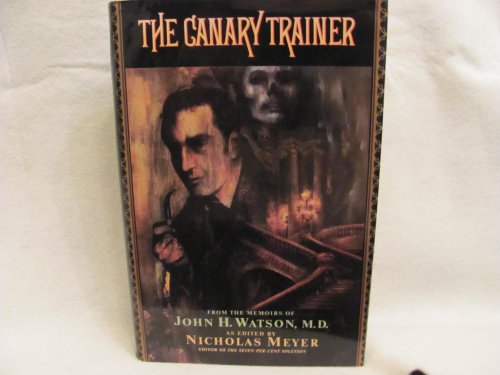 - The Canary Trainer: From the Memoirs of John H. Watson