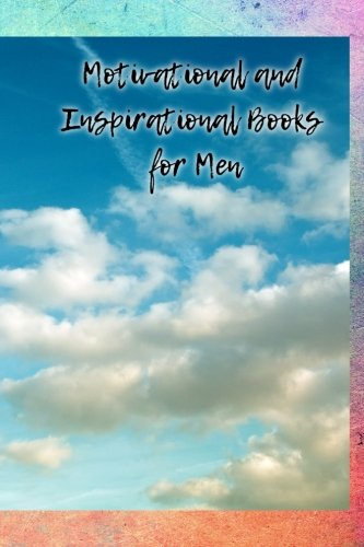Motivational And Inspirational Books For Men A 6 X 9 Lined Journal
