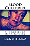 img - for Blood Children: The Bodies Of Dead Bankers (Volume 1) book / textbook / text book