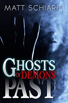 Ghosts of Demons Past by [Schiariti, Matt]