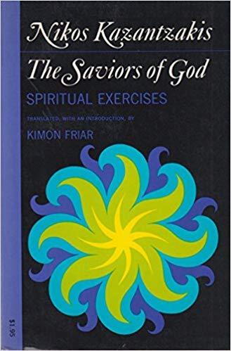 The Saviors of God: Spiritual Exercises, Nikos Kazantzakis