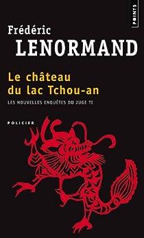 Les nouvelles enquêtes du juge Ti, tome 1 : Le Château du lac Tchou-An par Lenormand