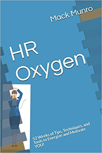 HR Oxygen: 52 Weeks of Tips, Techniques, and Tols to Energize and Motivate You!