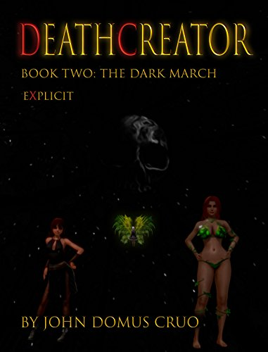 Deathcreator Book Two: The Dark March Explicit Edition (Deathcreator Explicit 2)