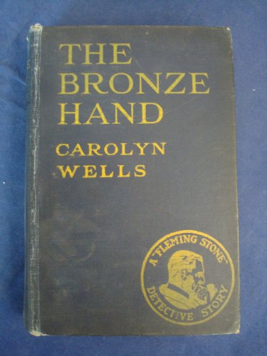 The bronze hand;: A Fleming Stone story,