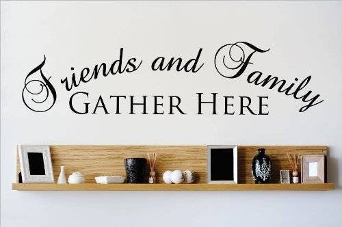 Top Selling Decals - Prices Reduced : Vinyl Wall Sticker : Friends And Family GATHER HERE Quote Home Decor Sticker - Vinyl Wall - 22 Colors Available Size: 6 Inches X 30 Inches